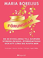 Förundran : de 30 nycklarna till djupare stressläkning, återhämtning och att lära sig njuta mer
