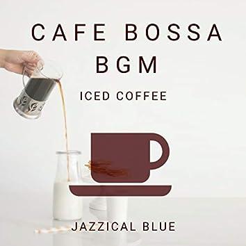 Cafe Bossa BGM - Iced Coffee