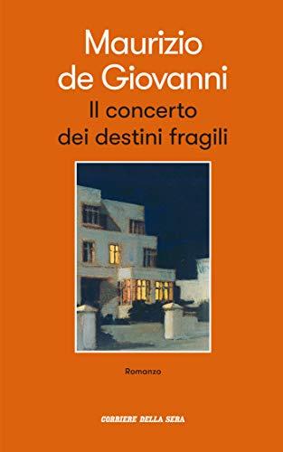 Il concerto dei destini fragili (Italian Edition)