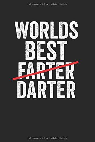 Worlds Best Farter Darter: Notebook Notizbuch College Liniert Journal Linien Din A5 150 Seiten I Schulheft I Skizzenbuch I Tagebuch I Ideenbuch I Dart Dartspieler