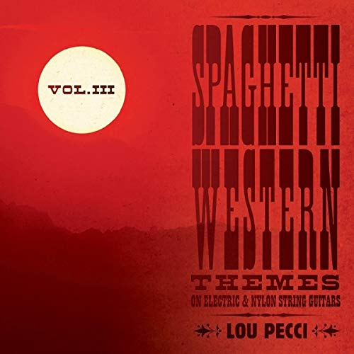 Spaghetti Western Themes On Electric And Nylon String Guitars, Vol. 3