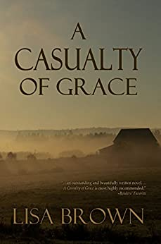 A Casualty of Grace by [Lisa Brown]