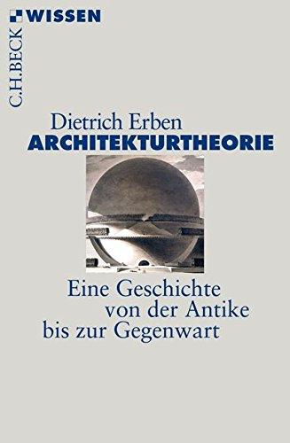 Architekturtheorie: Eine Geschichte von der Antike bis zur Gegenwart (Beck'sche Reihe)