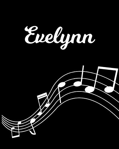 Evelynn: Sheet Music Note Manuscript Notebook Paper | Personalized Custom First Name Initial E | Musician Composer Instrument Composition Book | 12 ... Guide | Create Compose & Write Creative Songs
