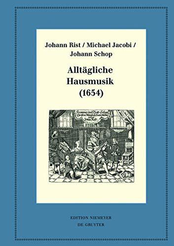 Alltägliche Hausmusik (1654): Kritische Ausgabe und Kommentar. Kritische Edition des Notentextes (Neudrucke deutscher Literaturwerke. N. F., 99, Band 99)