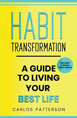 Compare Textbook Prices for Habit Transformation: A Guide to Living Your Best Life  ISBN 9798582145103 by Patterson, Carlos