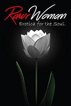 Erotica for the Soul, Vol.1: RawrWoman by [Elizabeth Cane, Skyler Knightley, Jessica Lucas, Laney Oden, J.P George, RawrWoman]