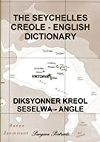 The Seychelles Creole - English Dictionary