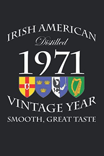 Irish American - Distilled 1971 - Smooth, Great Taste: 50th Birthday Irish Whiskey Gift Notebook for Dad, Brother, Uncle, Grandad or friend born in 1971