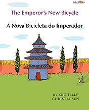 The Emperor's New Bicycle: A Nova Bicicleta do Imperador : Babl Children's Books in Portuguese and English (Portuguese and English Edition)