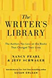 Image of The Writer's Library: The Authors You Love on the Books That Changed Their Lives