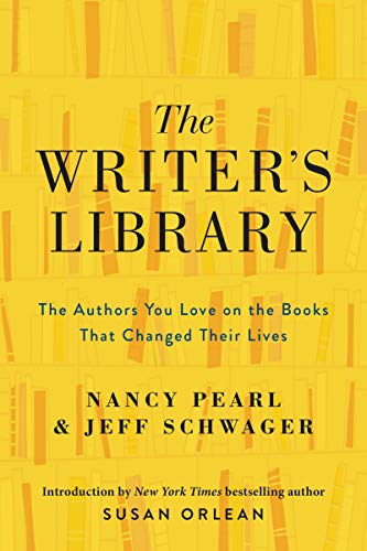 Compare Textbook Prices for The Writer's Library: The Authors You Love on the Books That Changed Their Lives Illustrated Edition ISBN 9780062968500 by Pearl, Nancy,Schwager, Jeff