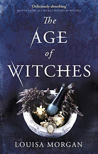 The Age of Witches by [Louisa Morgan]