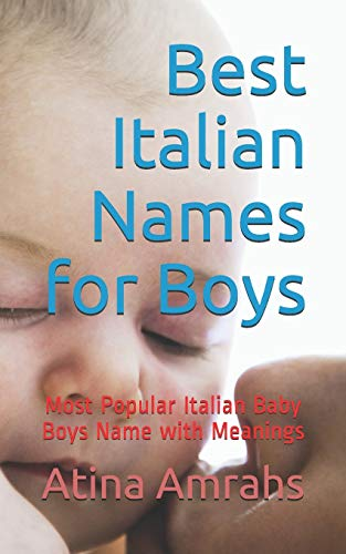 Best Italian Names for Boys: Most Popular Italian Baby Boys Name with Meanings