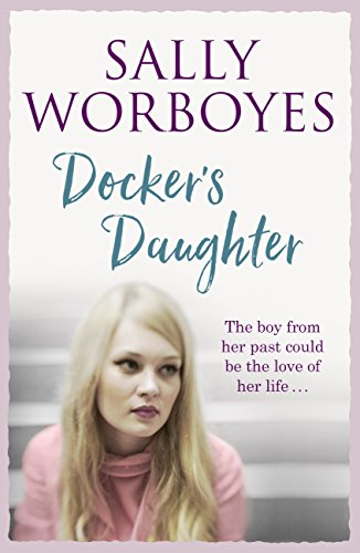 Docker's Daughter: An authentic and moving romantic saga set against the backdrop of the docks, streets, markets and pubs of Whitechapel (English Edition)