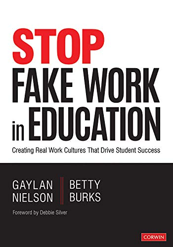 Stop Fake Work in Education: Creating Real Work Cultures That Drive Student Success (English Edition)