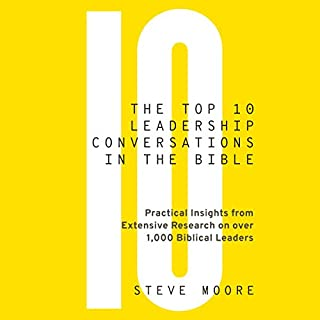 The Top 10 Leadership Conversations in the Bible     Practical Insights from Extensive Research on Over 1,000 Biblical Leaders              De :                                                                                                                                 Steve Moore                               Lu par :                                                                                                                                 Steve Moore                      Durée : 7 h et 8 min     Pas de notations     Global 0,0