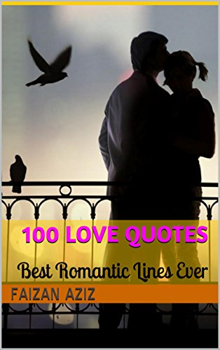 100 Love Quotes Best Romantic Lines Ever Kindle Edition By Aziz Faizan Health Fitness Dieting Kindle Ebooks Amazon Com