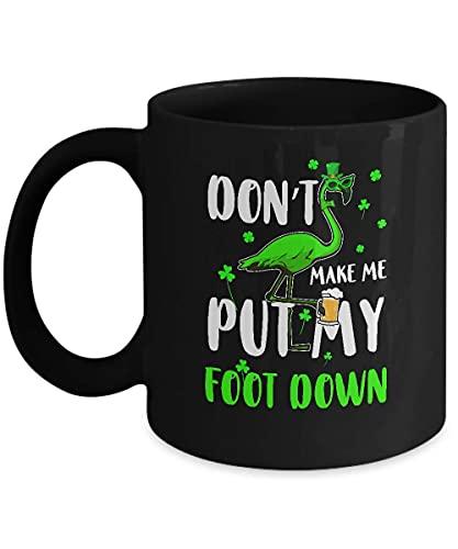 N\A El Flamenco del día de San Patricio no me Haga Poner mi pie Taza de café