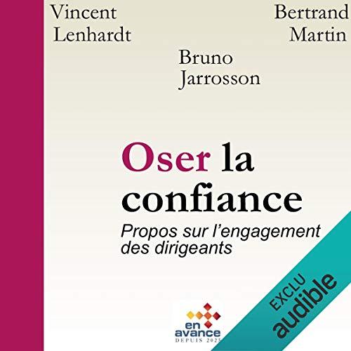 Oser la confiance : Propos sur l'engagement des dirigeants audiobook cover art