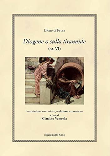 Diogene o sulla tirannide (or. VI)