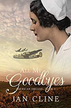 All My Goodbyes (American Dreams Book 3) by [Jan Cline]