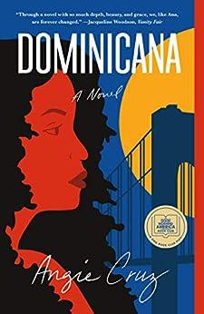 Dominicana: A Novel by [Angie Cruz]