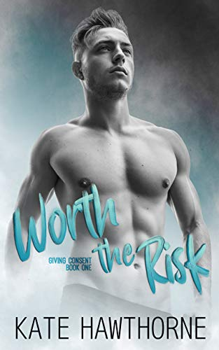 Worth the Risk (Giving Consent Book 1)