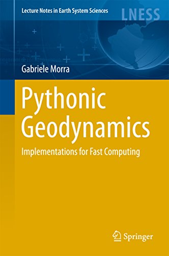 Pythonic Geodynamics: Implementations for Fast Computing (Lecture Notes in Earth System Sciences) (English Edition)