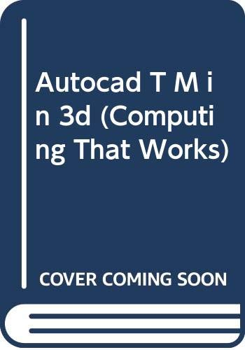 Autocad T M in 3d (Computing That Works)