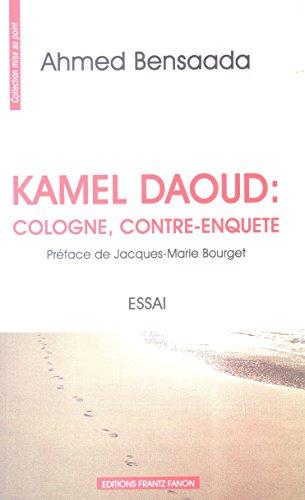 KAMEL DAOUD : Cologne , Contre-Enquête