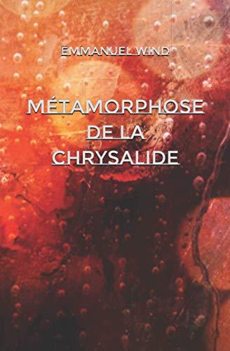 Métamorphose de la chrysalide
