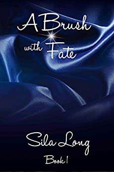 A Brush with Fate by [Sila Long]