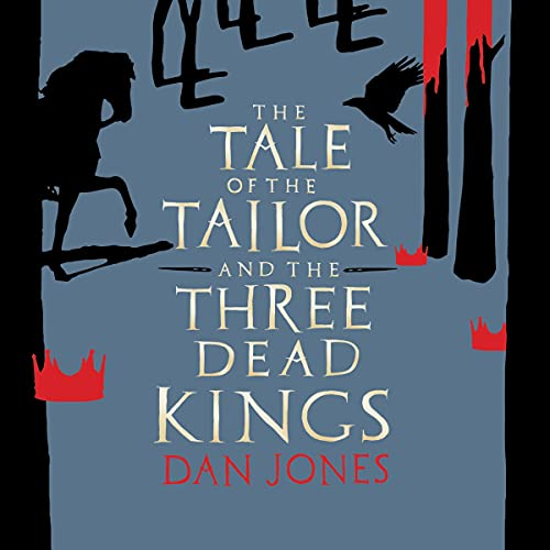 The Tale of the Tailor and the Three Dead Kings Audiobook By Dan Jones cover art