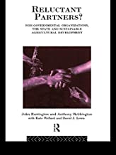 Reluctant Partners? Non-Governmental Organizations, the State and Sustainable Agricultural Development (Non-Governmental O...