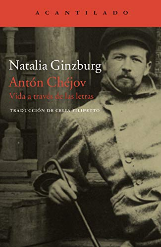 Antón Chéjov: Vida a través de las letras (Cuadernos del Acantilado nº 19)