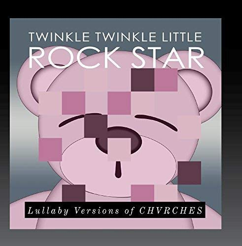 Lullaby Versions of CHVRCHES