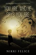 You are who He says you are: the search for God and Wholeness in C.S. Lewis's Till We Have Faces