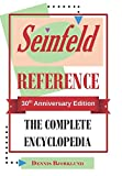 Seinfeld Reference: The Complete Encyclopedia: 30th Anniversary Edition
