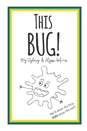 This BUG!: We'll draw the bug, YOU draw the rest!