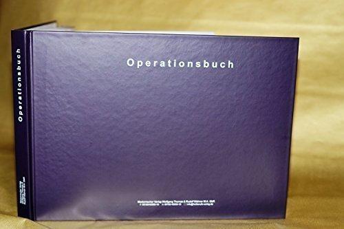 Wolfgang Thomas & Rudolf Wähner M.A. GbR Operationsbuch (Dokumentationsbuch) zur Erfassung von 1.111 (!!) dokumentationspflichtigen Operationen auf 101 Seiten
