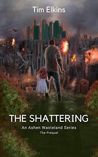 The Shattering: An Ashen Wasteland Series (The Prequel)