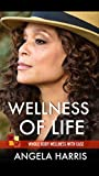 Wellness of Life : Whole Body Wellness with Ease