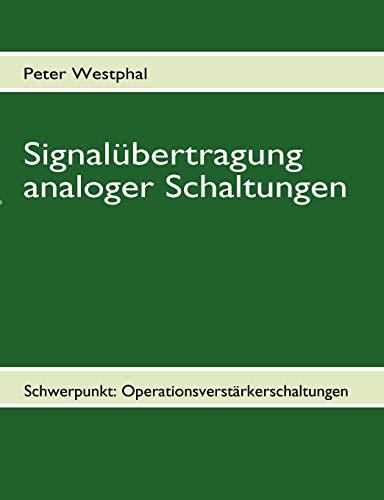 - Signalübertragung analoger Schaltungen - Schwerpunkt: Operationsverstärkerschaltungen