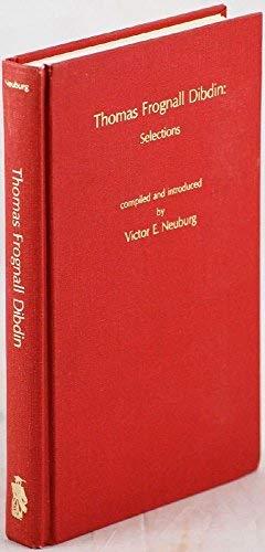 Thomas Frognall Dibdin: Selections (Great Bibliographers, Band 3)
