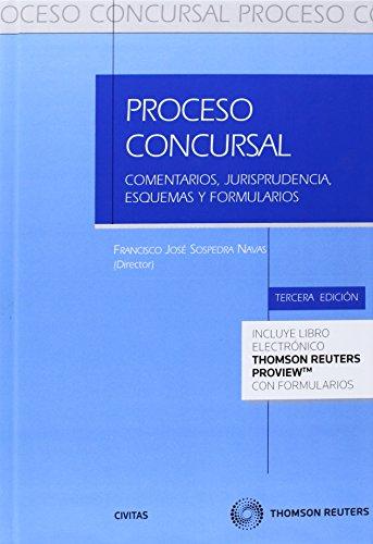 Proceso concursal (Papel + e-book): Comentarios, jurisprudencia, esquemas y formularios ( Incluye CD ) (Práctica Procesos Jurisdicionales)