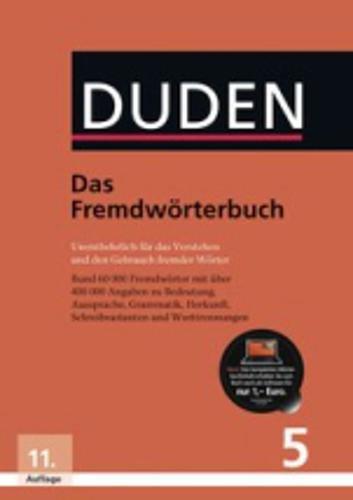 Das Fremdwörterbuch: Unentbehrlich für das Verstehen und den Gebrauch fremder Wörter (Duden - Deutsche Sprache in 12 Bänden)