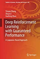 Deep Reinforcement Learning with Guaranteed Performance: A Lyapunov-Based Approach (Studies in Systems, Decision and Control, 265)