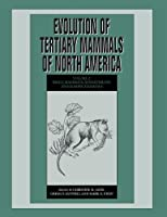 Evolution of Tertiary Mammals of North America: Volume 2, Small Mammals, Xenarthrans, and Marine Mammals