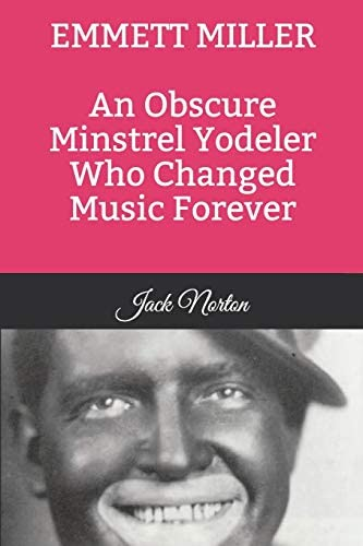 Emmett Miller An Obscure Minstrel Yodeler Who Changed Music Forever product image